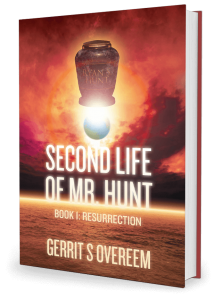 Second Life of Mr. Hunt: Book 1: Resurrection by Gerrit S. Overeem