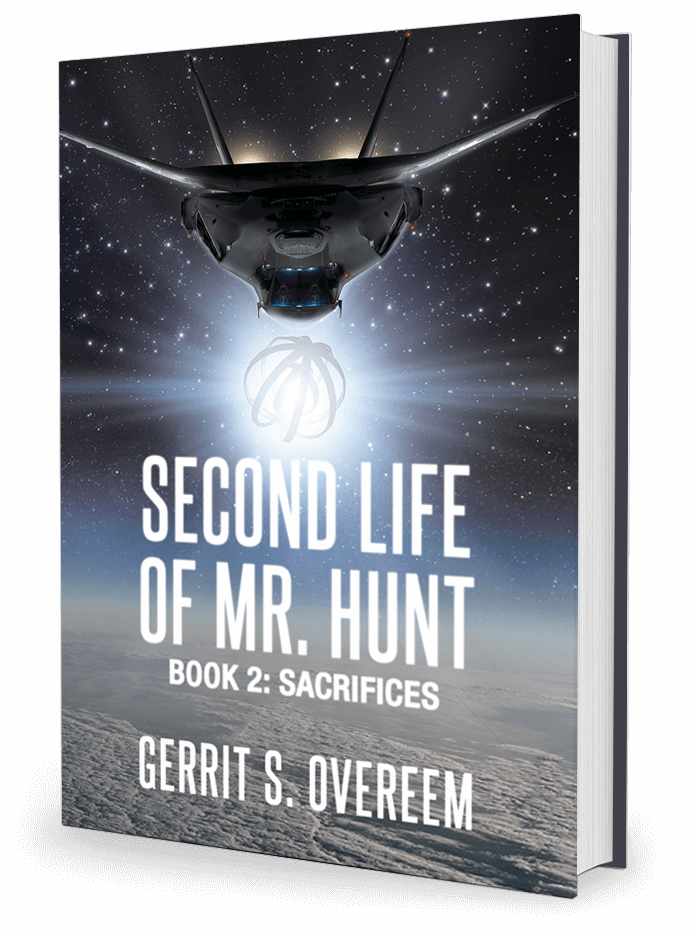 Second Life of Mr. Hunt: Book 2: Sacrifices by Gerrit S. Overeem